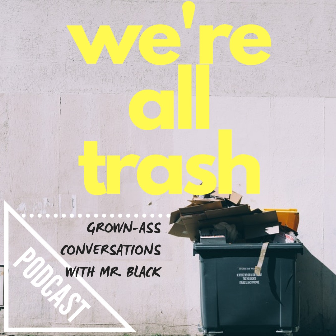 We're All Trash Podcast Store